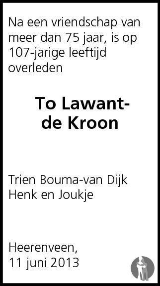 Overlijdensbericht van Catharina (To) Lawant - de Kroon in Leeuwarder Courant