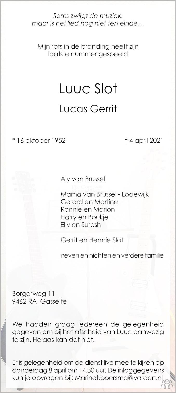 Overlijdensbericht van Luuc (Lucas Gerrit) Slot in Dagblad van het Noorden