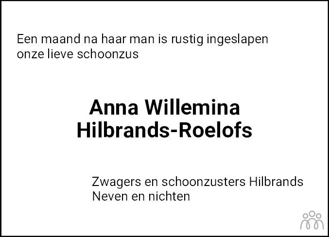 Overlijdensbericht van Anna Willemina Hilbrands-Roelofs in Dagblad van het Noorden