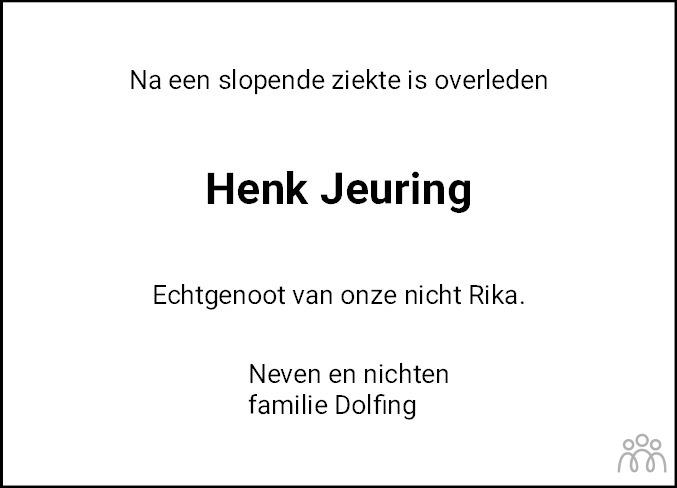Overlijdensbericht van Henk Jeuring in Dagblad van het Noorden