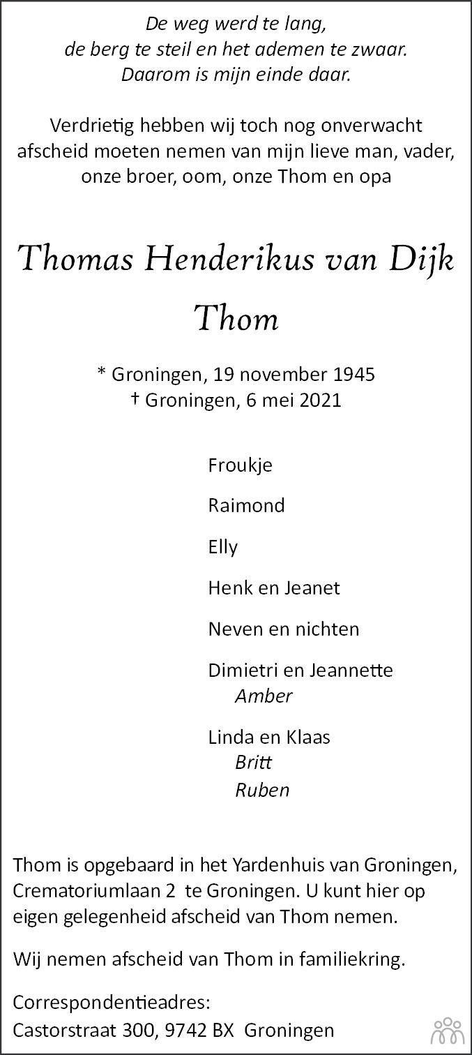 Overlijdensbericht van Thomas Henderikus (Thom) van Dijk in Dagblad van het Noorden