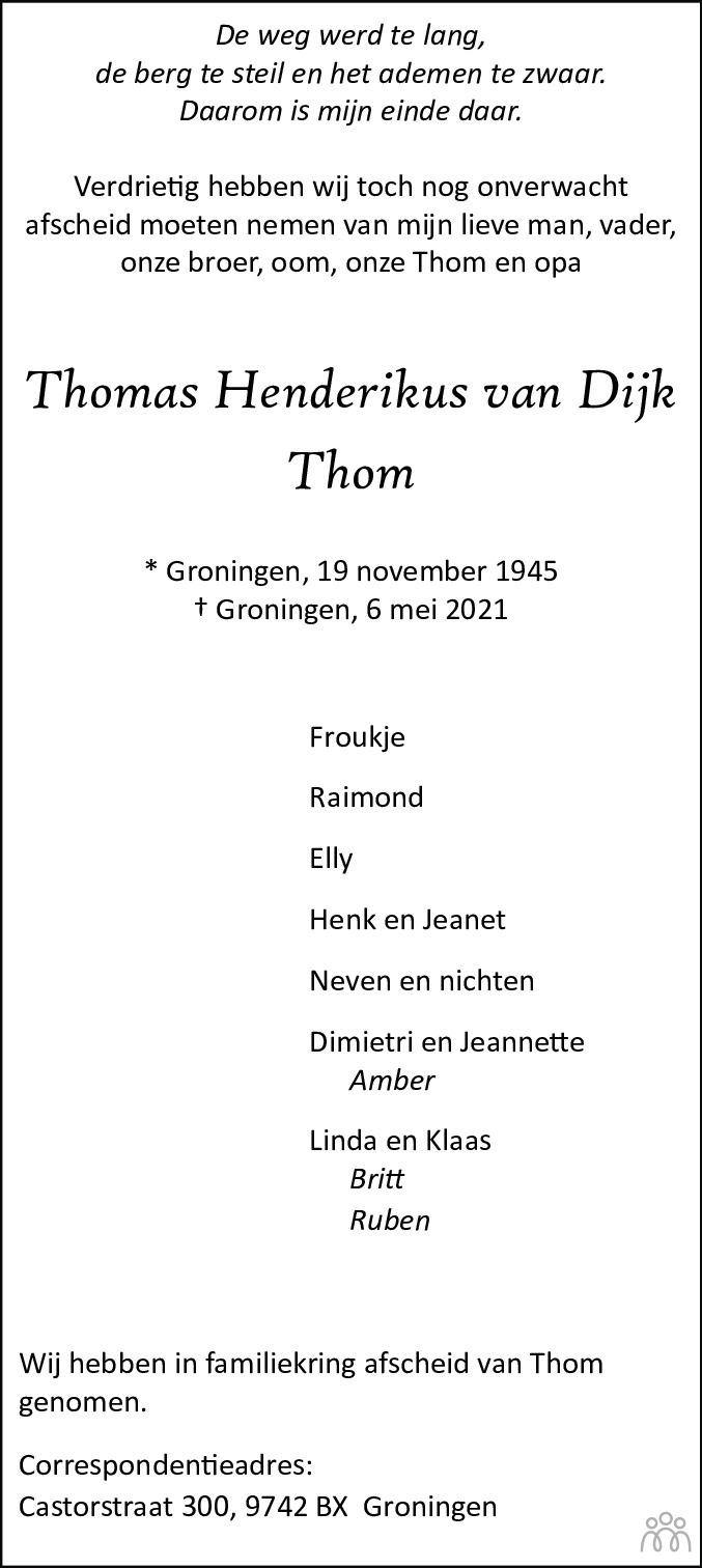 Overlijdensbericht van Thomas Henderikus (Thom) van Dijk in Groninger Gezinsbode