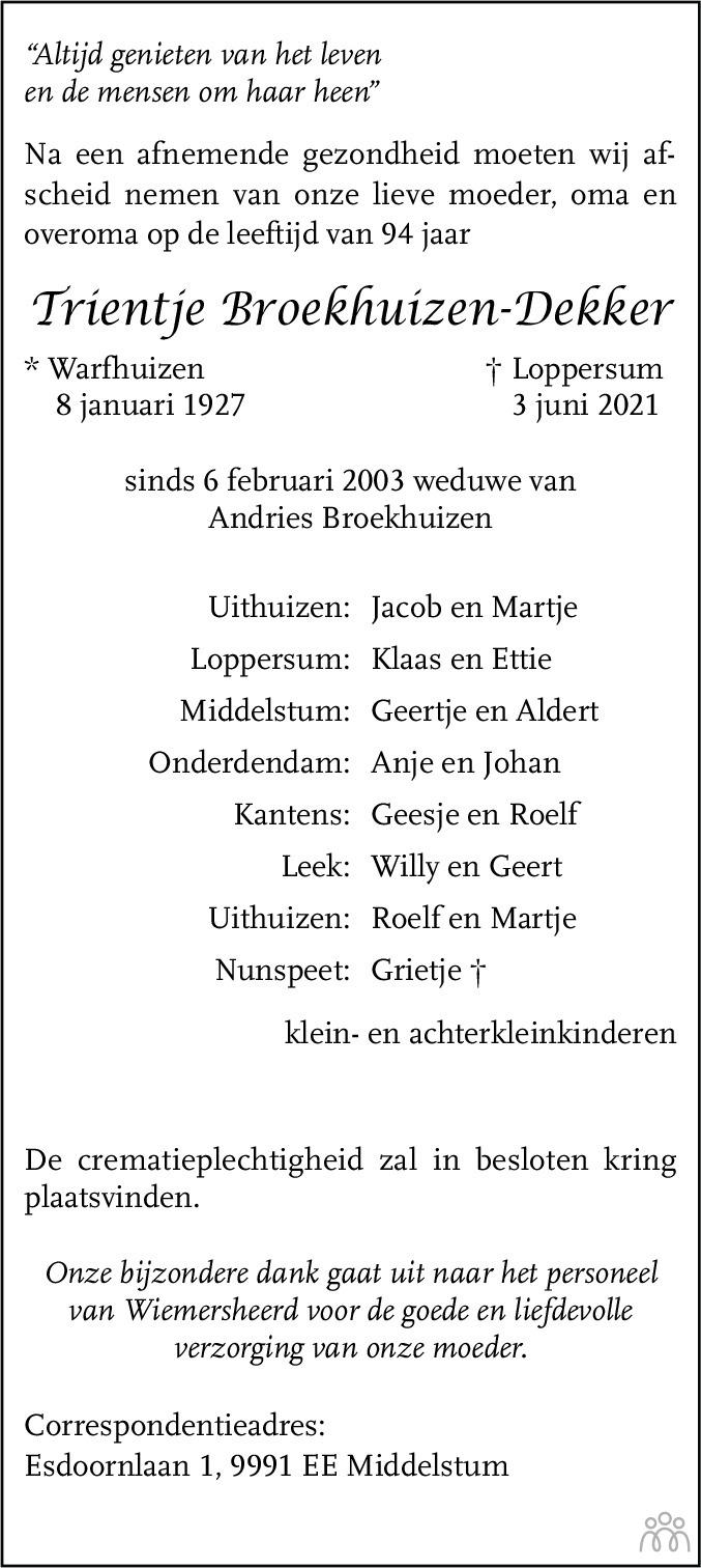 Overlijdensbericht van Trientje Broekhuizen-Dekker in Dagblad van het Noorden