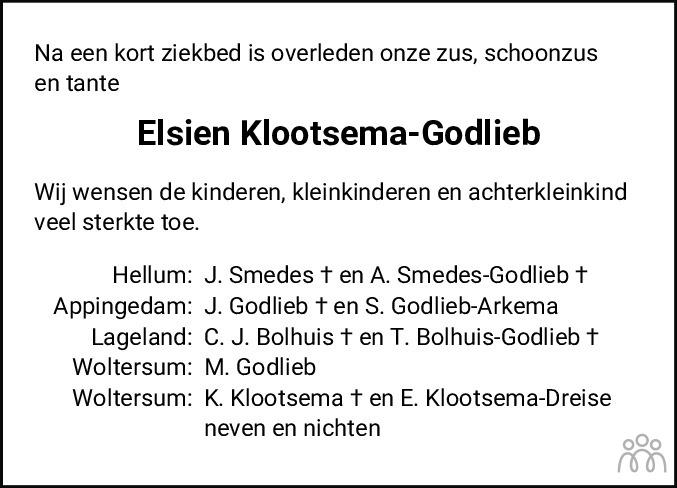 Overlijdensbericht van Elsien Klootsema-Godlieb in Dagblad van het Noorden