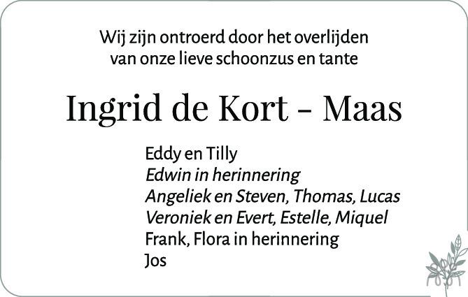 Overlijdensbericht van Ingrid Petrus Elza de Kort-Maas in PZC Provinciale Zeeuwse Courant