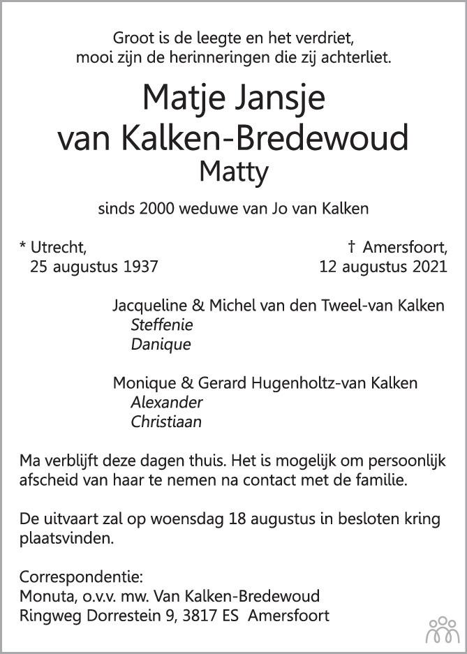 Overlijdensbericht van Matsje Jansje (Matty) van Kalken-Bredewoud in AD Algemeen Dagblad