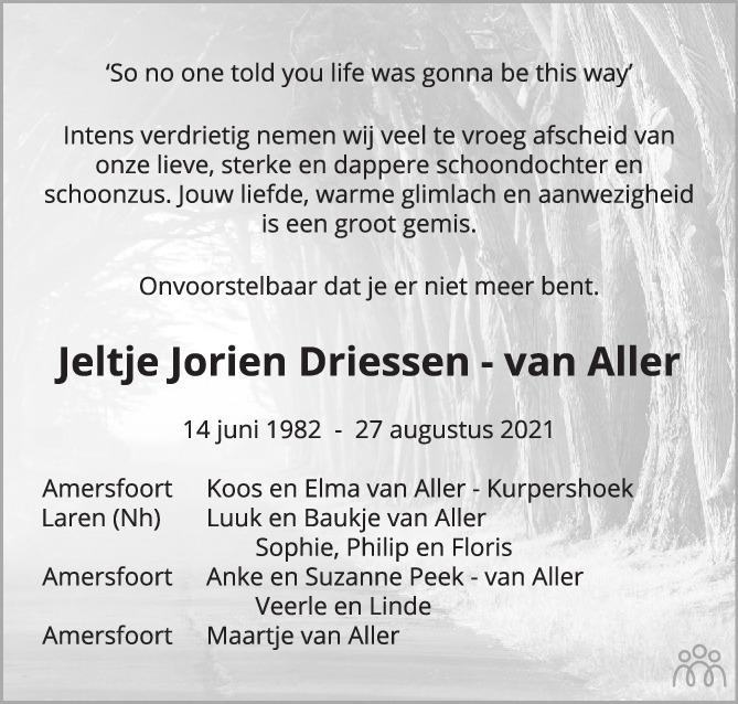 Overlijdensbericht van Jeltje Jorien Driessen-van Aller in AD Algemeen Dagblad
