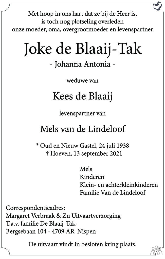 Overlijdensbericht van Joke (Johanna Antonia) de Blaaij-Tak in BN DeStem